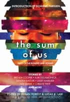The Sum of Us - Tales of the Bonded and Bound ebook by Susan Forest, Lucas K. Law, Dominik Parisien,...