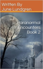 Paranormal Encounters Book 2 ebook by June Lundgren
