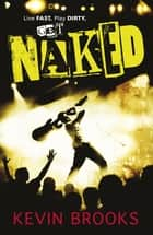 Naked ebook by Kevin Brooks