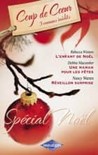 Spécial Noël (Harlequin Coup de Coeur) ebook by Rebecca Winters, Debbie Macomber, Nancy Warren