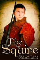 The Squire ebook by Shawn Lane