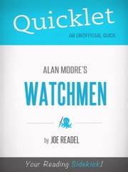 Quicklet on Watchmen by Alan Moore ebook by Joe Readel