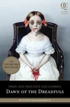 Pride and Prejudice and Zombies: Dawn of the Dreadfuls ebook by Steve Hockensmith, Patrick Arrasmith