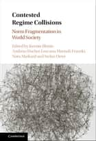 Contested Regime Collisions ebook by Kerstin Blome,Andreas Fischer-Lescano,Hannah Franzki,Nora Markard,Stefan Oeter