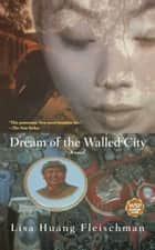 Dream of the Walled City ebook by Lisa Huang Fleischman