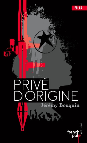 Privé d'origine ebook by Jeremy Bouquin