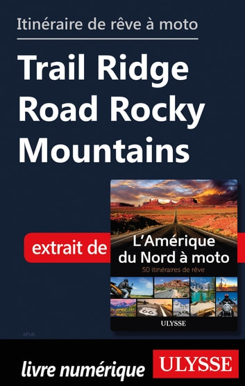 Itinéraire de rêve à moto - Trail Ridge Road Rocky Mountains eBook by Collectif