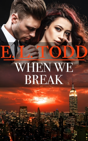 When We Break (Forever and Ever #39) ebook by E. L. Todd