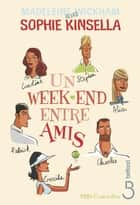 Un week-end entre amis ebook by Sophie KINSELLA,Madeleine WICKHAM,Marie-Claude PEUGEOT