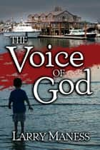 The Voice of God ebook by Larry Maness