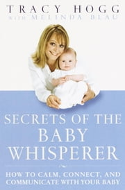 Secrets of the Baby Whisperer ebook by Tracy Hogg,Melinda Blau
