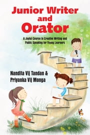Junior Writer and Orator ebook by Nandita Vij Tandan and Priyanka Vij Monga