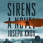 Sirens - A Novel audiobook by Joseph Knox