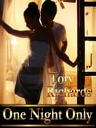 One Night Only ebook by Tory Richards