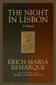 The Night in Lisbon - A Novel ebook by Erich Maria Remarque,Ralph Manheim