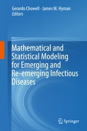Mathematical and Statistical Modeling for Emerging and Re-emerging Infectious Diseases ebook by Gerardo Chowell,James M. Hyman