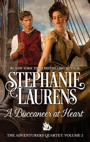 A Buccaneer at Heart - The Adventurers Quartet ebook by Stephanie Laurens