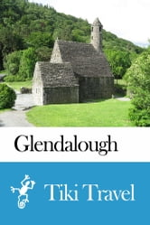 Glendalough (Ireland) Travel Guide - Tiki Travel ebook by Tiki Travel