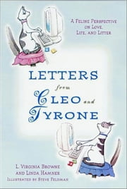 Letters from Cleo and Tyrone - A Feline Perspective on Love, Life, and Litter ebook by L. Virginia Browne, Linda Elin Hamner