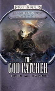 The God Catcher - Ed Greenwood Presents: Waterdeep ebook by Erin M. Evans