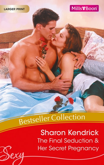Sharon Kendrick Bestseller Collection 201102/The Final Seduction/Her Secret Pregnancy 電子書 by Sharon Kendrick,Sharon Kendrick