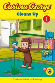 Curious George Cleans Up (CGTV Read-aloud) ebook by H. A. Rey