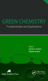 Green Chemistry: Fundamentals and Applications ebook by Ameta, Suresh C.