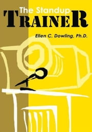 The Standup Trainer ebook by Ellen C. Dowling