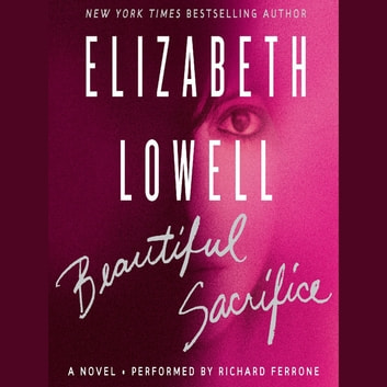 Beautiful Sacrifice - A Novel audiobook by Elizabeth Lowell