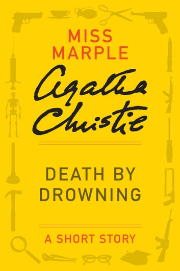 Death by Drowning - (Previously published in the print anthology THE THIRTEEN PROBLEMS) ebook by Agatha Christie