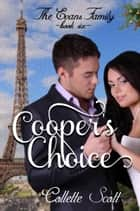 Cooper's Choice (The Evans Family, Book Six) ebook by Collette Scott