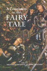 A Companion to the Fairy Tale ebook by Hilda Ellis Davidson