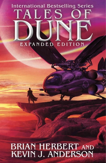 Tales of Dune - Expanded Edition ebook by Brian Herbert,Kevin J. Anderson