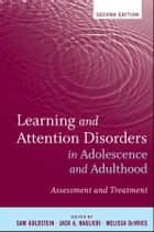 Learning and Attention Disorders in Adolescence and Adulthood - Assessment and Treatment ebook by Sam Goldstein, Jack A. Naglieri, Melissa DeVries