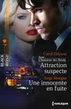 Attraction suspecte - Une innocente en fuite - T4 - L'honneur des Brody ebook by Carol Ericson, Angi Morgan