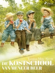 De kostschool van meneer Beer ebook by Louisa May Alcott