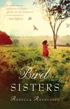 The Bird Sisters ebook by Rebecca Rasmussen