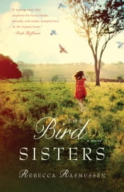 The Bird Sisters - A Novel ebook by Rebecca Rasmussen