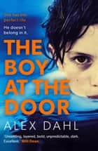 The Boy at the Door - A gripping psychological thriller full of twists you won't see coming ebook by