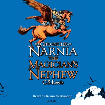 The Magician's Nephew (The Chronicles of Narnia, Book 1) audiobook by C. S. Lewis