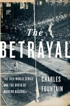 The Betrayal ebook by Charles Fountain