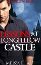 Lessons at Longfellow Castle (Longfellow Series, Book 2) ebook by Melissa F. Hart