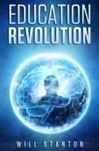 Education Revolution ebook by Will Stanton