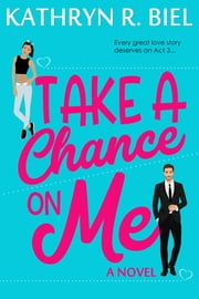 Take a Chance on Me ebook by Kathryn R. Biel