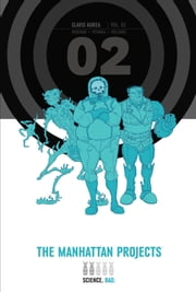 The Manhattan Projects Deluxe Edition Vol. 2 ebook by Jonathan Hickman, Nick Pitarra