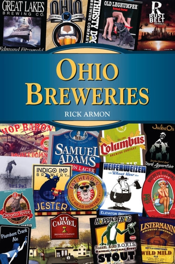 Ohio Breweries ebook by Rick Armon
