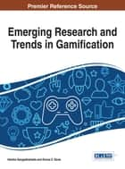 Emerging Research and Trends in Gamification ebook by Harsha Gangadharbatla,Donna Z. Davis