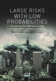 Large Risks with Low Probabilities: Perceptions and willingness to take preventive measures against flooding ebook by Tadeusz Tyszka, Piotr Zielonka