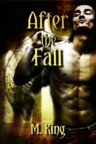 After the Fall ebook by M. King