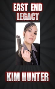 East End Legacy ebook by Kim Hunter